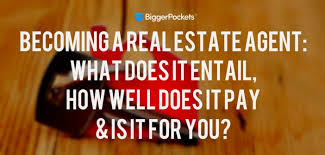 should i become a realtor becoming a real estate agent is it a good option for you