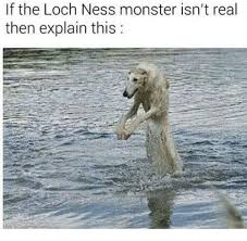 Loch Ness Monster Meme - 25 best memes about loch ness monster loch ness monster memes