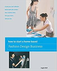 home design business how to start a home based fashion design business home based