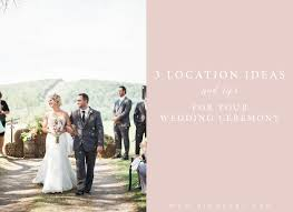 wedding location ideas 3 location ideas and tips for your wedding ceremony hind hart