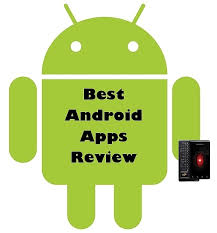 android reviews best android apps review getting makeover best android apps review