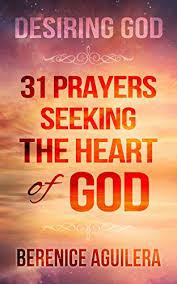 Seeking Kindle Desiring God 31 Prayers Seeking The Of God Kindle Edition