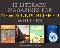 12 literary magazines for new u0026 unpublished writers