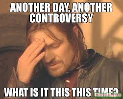 Meme What Is It - another day another controversy what is it this this time meme
