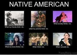 Native Memes - 100 crazy american memes