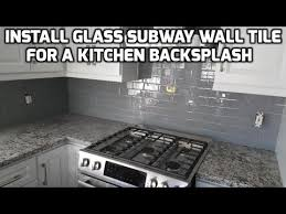 install glass subway wall tile for a kitchen backsplash youtube