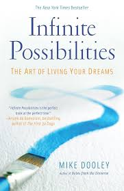 infinite possibilities the of living your dreams mike dooley - Infinite Possibilities