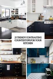 kitchen cabinets contrast colors 25 trendy contrasting countertops for your kitchen digsdigs