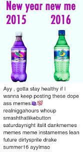 Drake Lean Meme - new year new me 2015 2016 sprite ayy gotta stay healthy if i wanna