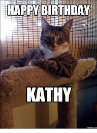 Happy Birthday Cat Memes - 25 best memes about happy birthday kathy meme happy birthday