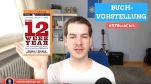 the 12 week year book the 12 week year brian p buchvorstellung kfbuchclub