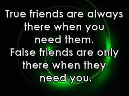 True Friend Meme - true friends are always there when you need them false friends