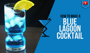blue lagoon cocktail blue lagoon cocktail u2013 how to make a blue lagoon cocktail recipe