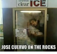 Jose Cuervo Meme - crystal clear clear jose cuervo on the rocks meme on me me