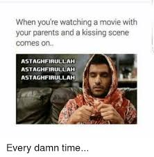 Astaghfirullah Meme - https pics me me when youre watching a movie wit