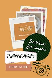 new thanksgiving traditions for couples foreverashley the peony