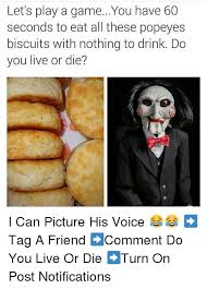 Biscuits Meme - 25 best memes about popeyes biscuits popeyes biscuits memes