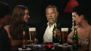 Stay Thirsty Meme - the most interesting man in the world youtube
