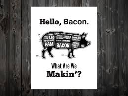 hello bacon what are we makin butcher print kitchen chart pig