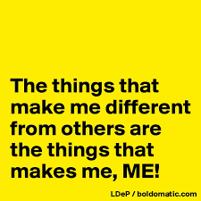 What Makes Me Me - the things that make me different from others are the things that