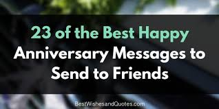 the best messages for happy anniversary to friends