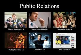 What We Think We Do Meme - what my friends think i do what i actually do public relations