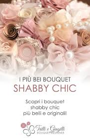 Shabby Chic Wedding Bouquets by 105 Best Bouquet Sposa Wedding Bouquet Images On Pinterest