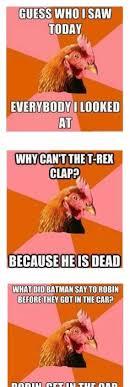 Rooster Jokes Meme - hahahahhaha lame jokes make great jokes funny truth pinterest