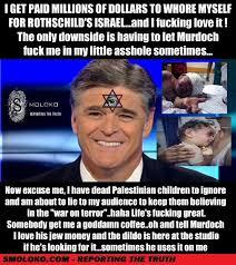 Sean Hannity Meme - all western media serves rothschild zionism smoloko