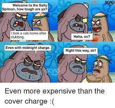 Salty Spitoon Meme - 25 best memes about welcome to the salty spitoon how tough are