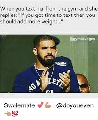 Add Meme Text - when you text her from the gym and she replies if you got time to
