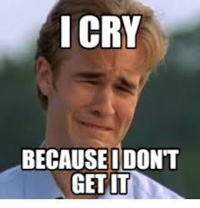 Cry Meme - 25 best memes about dawson cry dawson cry memes