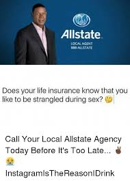 Allstate Meme - allstate local agent 888 allstate does your life insurance know that