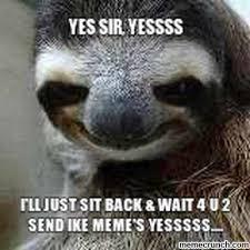 Sloth Asthma Meme - creepy sloth meme