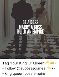 King And Queen Memes - 25 best memes about queen boss queen boss memes