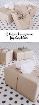 hochzeitsgeschenke einpacken diy geschenke verpacken 3 kreative ideen um geschenke zu