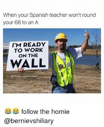 Spanish Teacher Memes - when your spanish teacher won t round your 68 to an a i m ready to