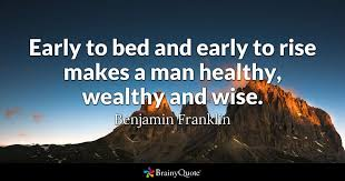 early to bed and early to rise makes a healthy wealthy and