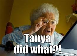 Tanya Meme - grandma finds the internet memes quickmeme
