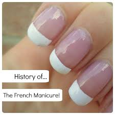 creativenails4fun history how french is the french manicure