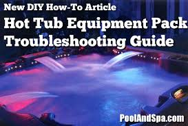 tub and spa equipment pack troubleshooting information