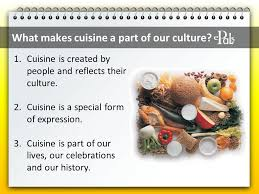 expression cuisine culture cuisine session 3 what makes cuisine a part of our culture