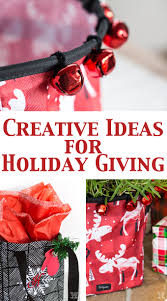 creative holiday giving ideas in my own style