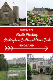 Most Beautiful English Castles Castle Hunting Rockingham Castle And Deene Park