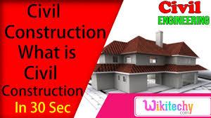 what is civil construction civil construction interview
