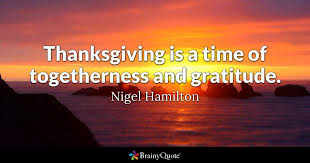 thanksgiving is a time of togetherness and gratitude nigel