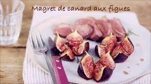 comment cuisiner des figues recette de magret de canard aux figues fraîches