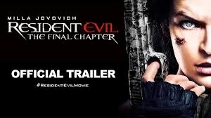 Resident Evil The Final Chapter Official Trailer Youtube