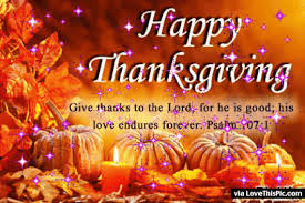 happy thanksgiving give thanks to the lord pictures photos and