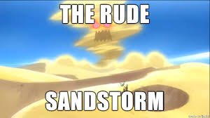 Sandstorm Meme - the rude sandstorm meme on imgur
